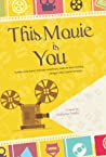 This Movie is You