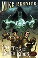 The Doctor and the Rough Rider (A Weird West Tale)