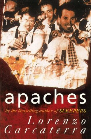 Apaches By Lorenzo Carcaterra