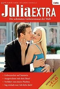 Julia Extra Band 0320: Verführt von einem Playboy / Sag einfach nur: ich liebe dich! / Liebeszauber auf Santorin / Ausgerechnet mit dem Boss? /