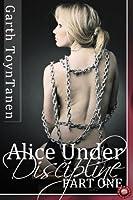 Alice Under Discipline - Part 1 (BDSM Erotica)