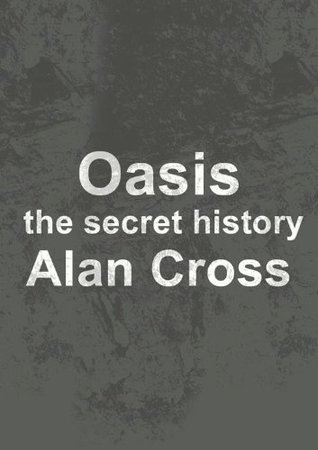 Oasis the secret history (The Secret History of Rock)
