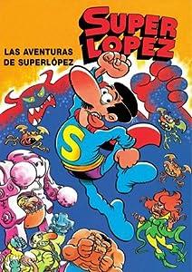 Las aventuras de Superlópez (Superlópez #1)