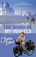The Wind In My Wheels: Travel Tales from the Saddle