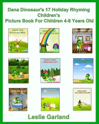 Dana Dinosaur's 17 Holiday and Children's Rhyming Picture Books ( For Bedtime and Young Readers) (Dana Dinosaur Series)