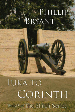 Iuka to Corinth, (Shiloh Series #3)