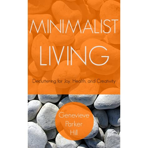 minimalist living decluttering for joy health and