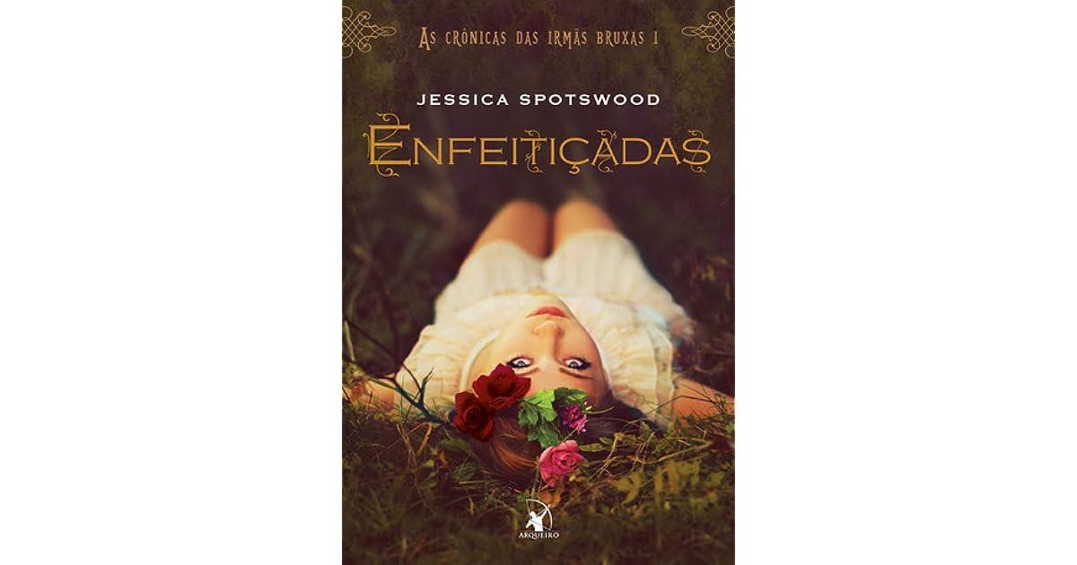 Enfeiticadas By Jessica Spotswood