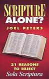 Scripture Alone?: 21 Reasons to Reject Sola Scriptura