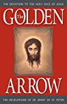The Golden Arrow: The Revelations of Sr. Mary of St. Peter
