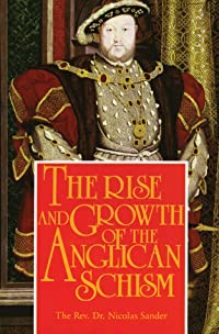 The Rise And Growth of The Anglican Schism