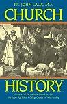 Church History: A History of the Catholic Church to 1940