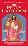 The Penny Catechism: Approved by the Bishops of England and Wales
