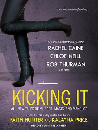 Kicking It by Faith Hunter