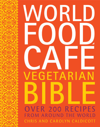 World-Food-Cafe-vegetarian-bible-over-200-recipes-from-around-the-world