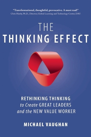 The-Thinking-Effect-Rethinking-Thinking-to-Create-Great-Leaders-and-the-New-Value-Worker