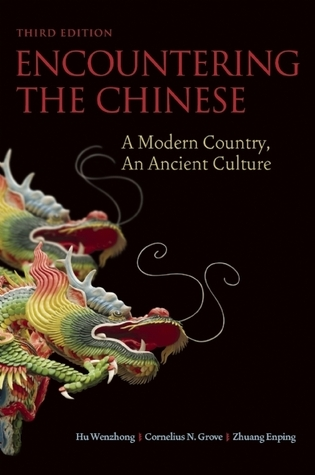 Encountering the Chinese A Modern Country- An Ancient Culture- 3rd Edition