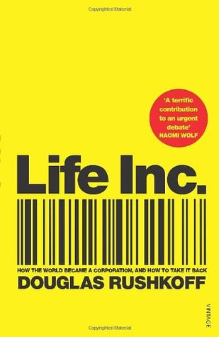 Life Inc: How the World Became a Corporation and How to Take it Back