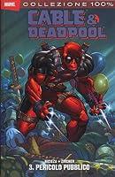 Cable & Deadpool Vol. 3: Pericolo pubblico