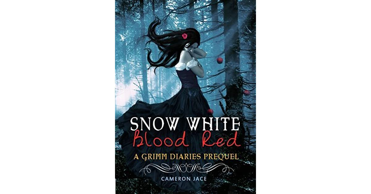 Snow White Blood Red The Grimm Diaries Prequels 1 By Cameron Jace