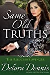 Same Old Truths by Delora Dennis