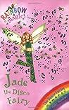 Jade the Disco Fairy (Rainbow Magic: Dance Fairies, #2)