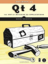 The Book of Qt 4: The Art of Building Qt Applications