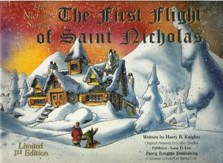 The First Flight of Saint Nicholas (The Nicholas Stories ), Limited First Edition
