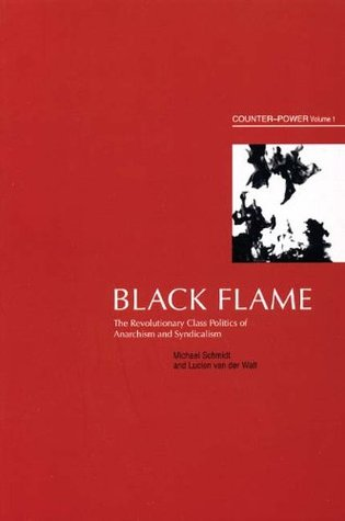 Black Flame: The Revolutionary Class Politics of Anarchism and Syndicalism