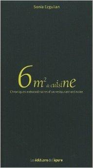6m² De Cuisine Ou Les Chroniques Extraordinaires D'un Restaurant Ordinaire