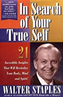 In Search of Your True Self: 21 Incredible Insights That Will Revitalize Your Body, Mind and Spirit