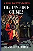 The Invisible Chimes (Judy Bolton Mysteries, #3)