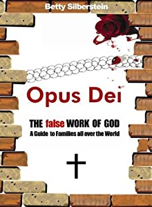 Opus Dei: The false Work of God, A guide to Families all over the World