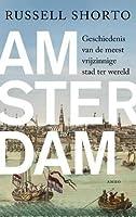 Amsterdam: geschiedenis van de meest vrijzinnige stad ter wereld