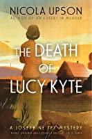 The Death of Lucy Kyte (Josephine Tey, #5)