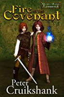 Fire of the Covenant (Dragon-Called Legend, #1)