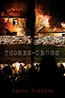 Thores-Cross: A Yorkshire Ghost Story (Yorkshire Ghost Series, #1)