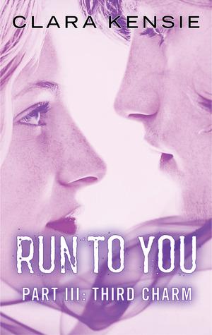 Third Charm (Run to You, #3)