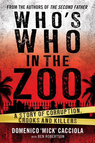 Who's Who in the Zoo: A story of corruption, crooks and killers