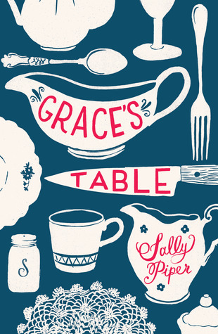 Grace's Table by Sally Piper