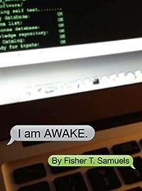 I am AWAKE