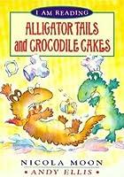 Alligator Tails And Crocodile Cakes