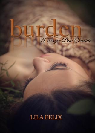 Burden (Bayou Bear Chronicles, #1)