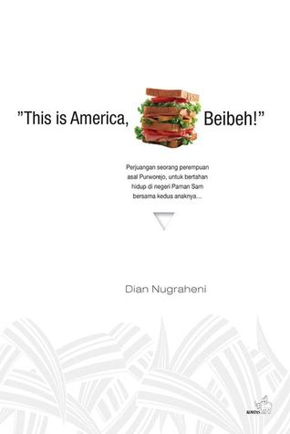 This is America, Beibeh! by Dian Nugraheni