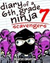 Scavengers (Diary of a 6th Grade Ninja, #7)