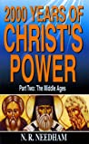 2000 Years of Christ's Power, Part Two: The Middle Ages