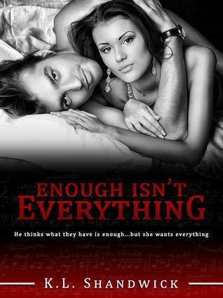 Enough Isn't Everything by K.L. Shandwick