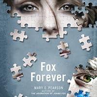 Fox Forever (Jenna Fox Chronicles, #3)