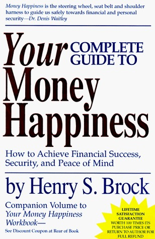 Your Complete Guide to Money Happiness: How to Achieve Financial Success, Security, and Peace of Mind