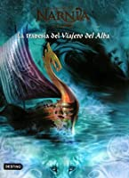 La travesía del Viajero del Alba (Las Crónicas de Narnia, #5)